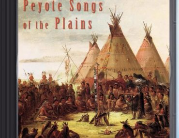 Peyote Songs of the Plains