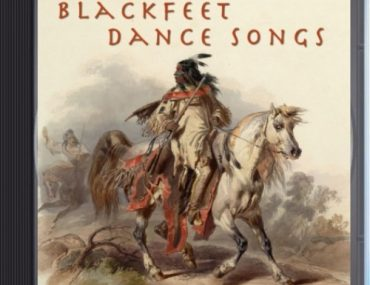 Blackfeet Dance Songs